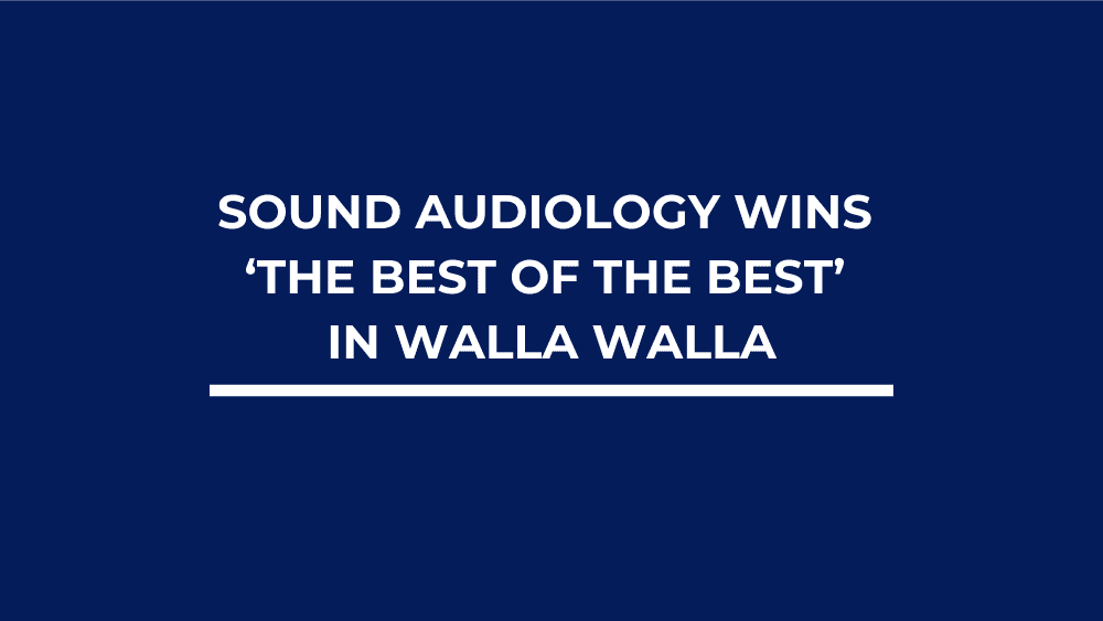 Sound Audiology Wins 'The Best of The Best' in Walla Walla